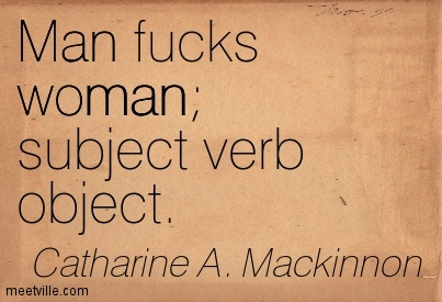 Quotation-Catharine-A-Mackinnon-woman-feminism-man-Meetville-Quotes-44599